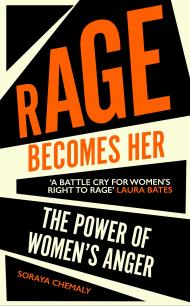 Rage Becomes Her Book Cover by Soraya Chemaly
