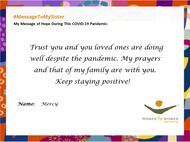 """Trust you and your loved ones are well despite the pandemic. My prayers and that of my family are with you. Keep staying positive!"""