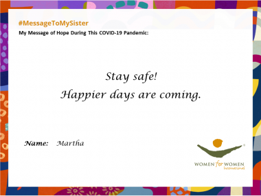 """Stay safe! Happier days are coming."""
