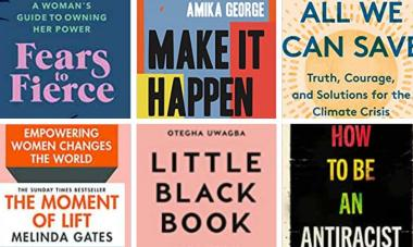 Collage of book covers: Fears to Fierce, Make It Happen, Little Black Book, All We Can Save, The Moment of Lift, How to be Antiracist