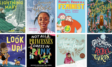 Book Covers: Lightning Mary, Amazing Grace, Franny's Father is a Feminist, Anne of Green Gables, Look Up!, Not All Princesses Dress in Pink, Malala's Magic Pencil, Goodnight Stories for Rebel girls